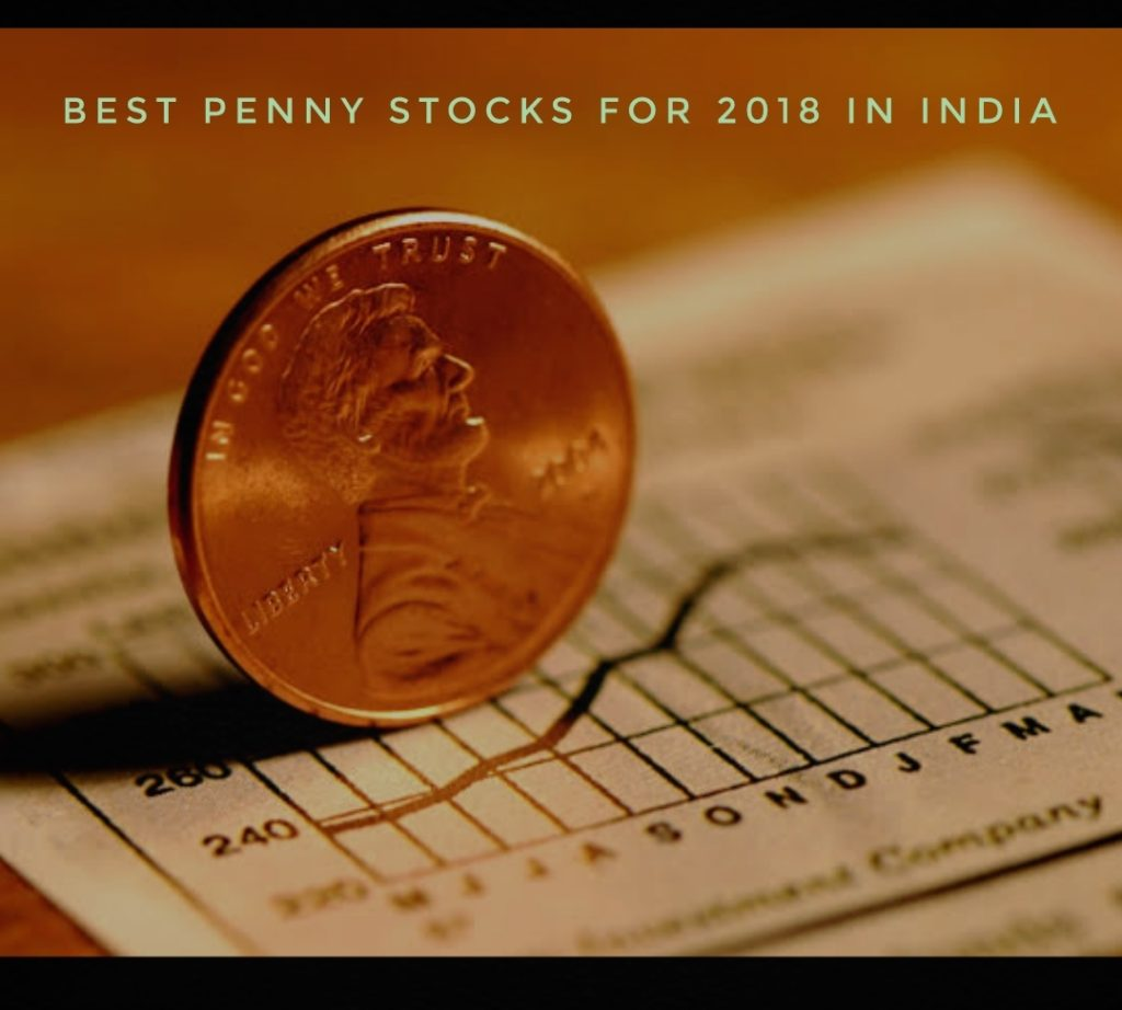 Best Penny Stocks For 2018 in India